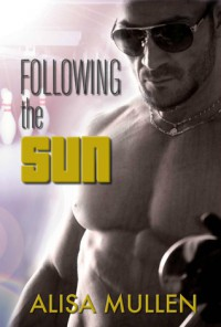 Following the Sun - Alisa Mullen