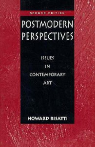 Postmodern Perspectives: Issues in Contemporary Art - Howard Risatti