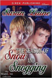 The Season of Snow and Snogging (Siren Publishing Classic ManLove) - Susan Laine