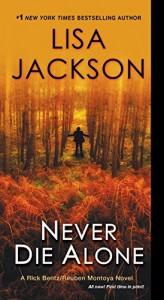 Never Die Alone (A Bentz/Montoya Novel) - Lisa Jackson