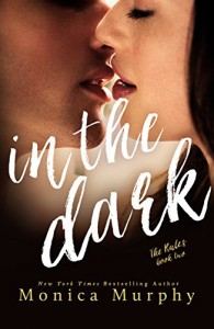 In The Dark (The Rules Book 2) - Monica Murphy