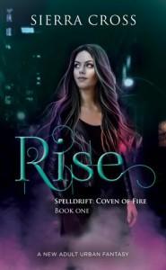 Rise (Spelldrift: Coven of Fire) (Volume 1) - Sierra Cross