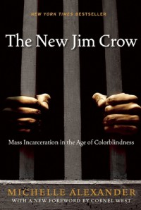 The New Jim Crow - Michelle Alexander, Cornel West