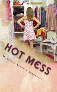 Hot Mess: Tragic Love Series: Book One (Volume 1) - Madeline A. Rosenberg, Sylvia Z. Weinberger