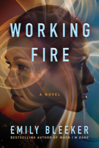 Working Fire: A Novel - Emily Bleeker