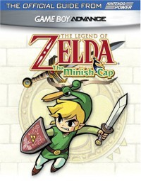 Official Nintendo The Legend Of Zelda: Minish Cap Player's Guide - Nintendo Power