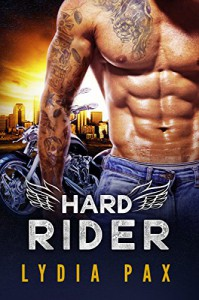 Hard Rider (Bad Boy Bikers Book 1) - Lydia Pax