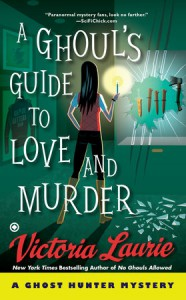 A Ghoul's Guide to Love and Murder - Victoria Laurie