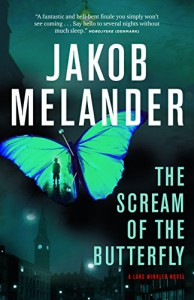 The Scream of the Butterfly: A Lars Winkler Novel - Jakob Melander
