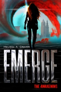 Emerge: The Awakening - Melissa A. Craven
