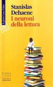 I neuroni della lettura - Stanislas Dehaene