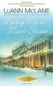 Marry Me on Main Street (Cricket Creek) - LuAnn McLane