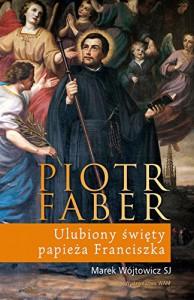 Piotr Faber - Marek Wójtowicz SJ