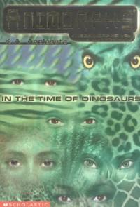 In the Time of Dinosaurs (Animorphs Megamorphs, 2) - Katherine A. Applegate