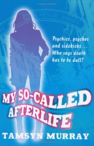 My So-Called Afterlife - Tamsyn Murray