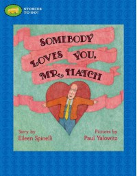 Somebody Loves You, Mr. Hatch - Paul Yalowitz, Eileen Spinelli