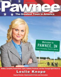 Pawnee: The Greatest Town in America - Leslie Knope