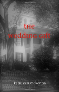 The Wedding Gift - Kathleen McKenna
