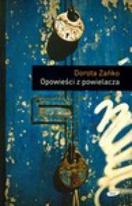 Opowieści z powielacza - Dorota Zańko