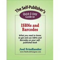 The Self-Publisher's Quick & Easy Guide to ISBNs and Barcodes - Joe Friedlander