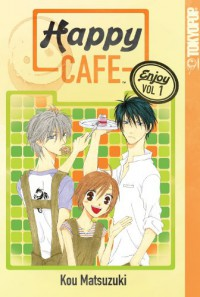 Happy Cafe, Vol. 1 - Kou Matsuzuki