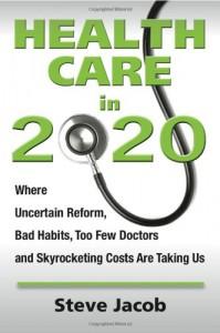 Health Care in 2020 - Steve Jacob