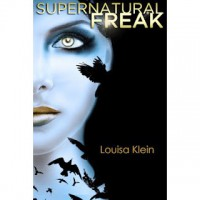 Supernatural Freak - Louisa Klein