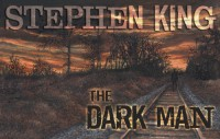 The Dark Man: An Illustrated Poem - Glenn Chadbourne, Stephen King