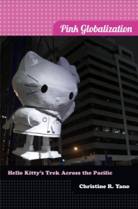 Pink Globalization: Hello Kitty's Trek across the Pacific - Christine R. Yano