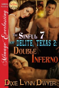 Double Inferno  (The Sinful 7 of Delite, Texas #2) - Dixie Lynn Dwyer