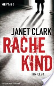 Rachekind: Thriller (German Edition) - Janet Clark