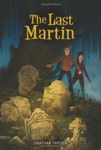 The Last Martin - Jonathan Friesen