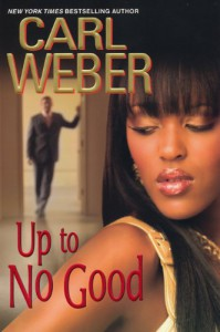 Up To No Good - Carl Weber