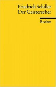 Der Geisterseher. Aus den Memoires des Grafen von O... - Friedrich von Schiller, Mathias Mayer
