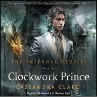 Clockwork Prince (The Infernal Devices, #2) -  Ed Westwick,  Heather Lind, Cassandra Clare