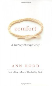 Comfort: A Journey Through Grief - Ann Hood