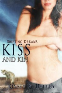 Kiss and Kin - Kinsey W. Holley