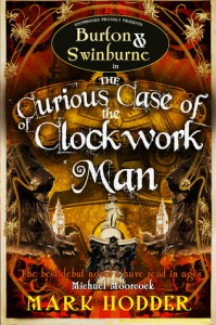 The Curious Case of the Clockwork Man  - Mark Hodder