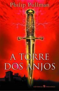 A Torre dos Anjos (Mundos Paralelos, #2) - Philip Pullman