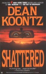 Shattered - K.R. Dwyer, Dean Koontz