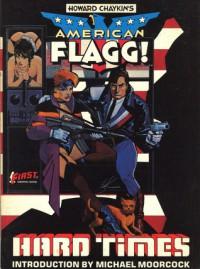 American Flagg!, Vol. 1: Hard Times - Howard Chaykin, Michael Moorcock