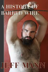 A History of Barbed Wire - Jeff Mann
