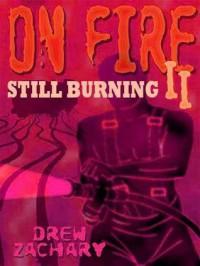 On Fire II: Still Burning  - Drew Zachary
