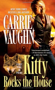 Kitty Rocks the House (Kitty Norville) - Carrie Vaughn