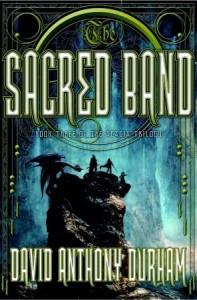 The Sacred Band: The Acacia Trilogy, Book Three - David Anthony Durham