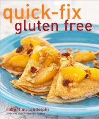 Quick-Fix Gluten Free - Robert Landolphi
