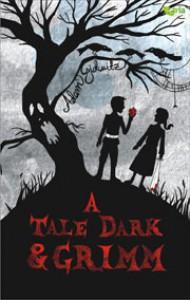 A Tale Dark and Grimm - Adam Gidwitz, Khairi Rumantati, Lala Bohang