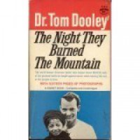 The Night They Burned the Mountain - Thomas A. Dooley