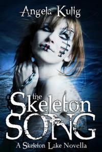 The Skeleton Song - Angela Kulig