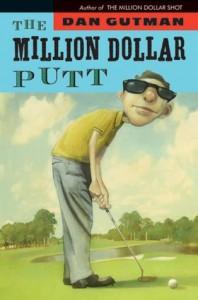 The Million Dollar Putt (The Million Dollar Series #5) - Dan Gutman